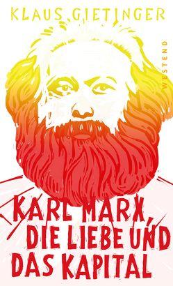 Karl Marx, die Liebe und das Kapital von Gietinger,  Klaus