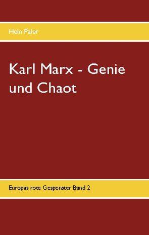 Karl Marx – Genie und Chaot von Paler,  Hein