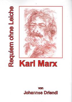 Karl Marx Requiem ohne Leiche von Driendl,  Johannes