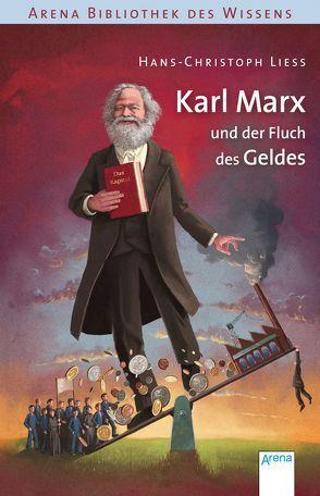 Karl Marx und der Fluch des Geldes von Coenen,  Sebastian, Liess,  Hans-Christoph