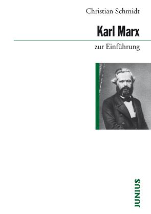 Karl Marx zur Einführung von Schmidt,  Christian