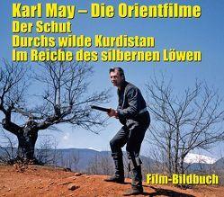 Karl May. Die Orientfilme: Der Schut – Durchs Wilde Kurdistan – Im Reiche des silbernen Löwen von Petzel,  Michael