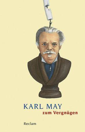 Karl May zum Vergnügen von Vollmer,  Hartmut