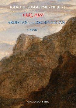 Karl Mays Ardistan und Dschinnistan II von May,  Karl, Sommermeyer,  Joerg K., Syrg,  Orlando