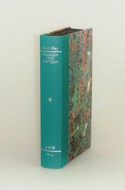 Karl Mays Werke: Historisch-Kritische Ausgabe für die Karl-May-Stiftung / Abteilung IV: Reiseerzählungen / Orangen und Datteln von Biermann,  Joachim, May,  Karl