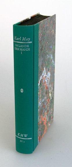 Karl Mays Werke: Historisch-Kritische Ausgabe für die Karl-May-Stiftung / Abteilung IV: Reiseerzählungen / Im Lande des Mahdi I von May,  Karl, Zeilinger,  Johannes