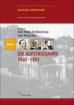 Karl Mays Zivilprozesse und Honorare von Seul,  Jürgen