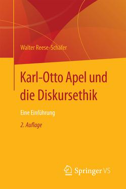 Karl-Otto Apel und die Diskursethik von Reese-Schäfer,  Walter