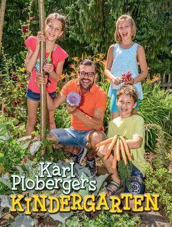 Karl Plobergers Kindergarten von Benedetter-Herramhof,  Andrea, Ploberger,  Karl