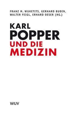 Karl Popper und die Medizin von Budin,  Gerhard, Feigl,  Walter, Oeser,  Erhard, Wuketits,  Franz M.