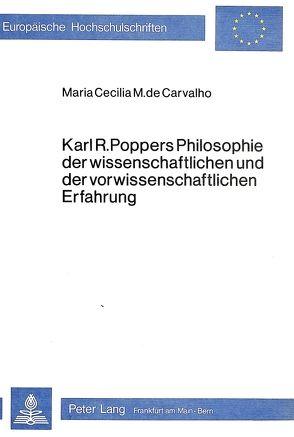 Karl R. Poppers Philosophie der wissenschaftlichen und der vorwissenschaftlichen Erfahrung von Carvalho,  M. de M.C.