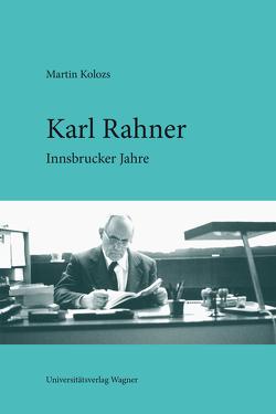 Karl Rahner von Kolozs,  Martin