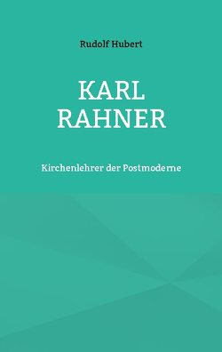 Karl Rahner von Hubert,  Rudolf, Sträter,  Hans-Jürgen
