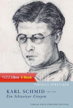 Karl Schmid (1907–1974) – ein Schweizer Citoyen von Sprecher,  Thomas