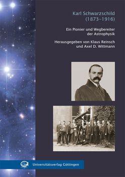 Karl Schwarzschild (1873-1916) von Reinsch,  Klaus, Wittmann,  Axel D.