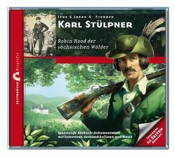Karl Stülpner – Robin Hood der sächsischen Wälder von Fieback,  Jens, Fieback,  Joerg