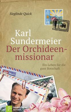 Karl Sundermeier – Der Orchideenmissionar von Quick,  Sieglinde