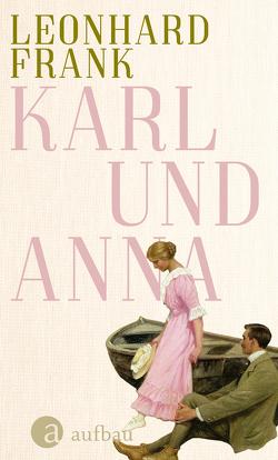 Karl und Anna von Frank,  Leonhard, Mann,  Heinrich