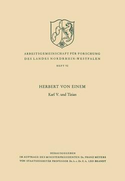 Karl V. und Tizian von von Einem,  Herbert