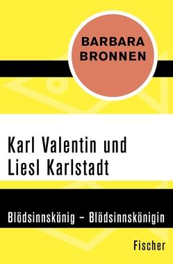 Karl Valentin und Liesl Karlstadt von Bronnen,  Barbara