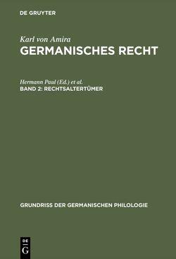 Germanisches Recht / Rechtsaltertümer von Amira,  Karl von, Eckhardt,  Karl A