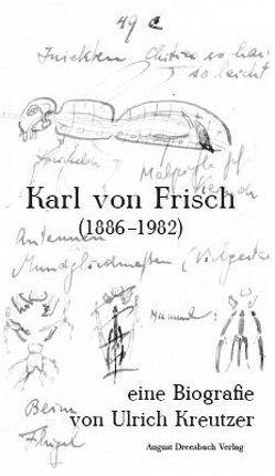 Karl von Frisch (1886-1982). Eine Biografie von Kreutzer,  Ulrich