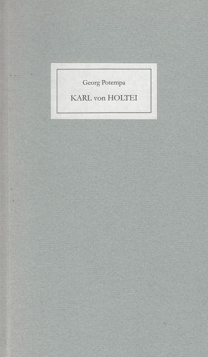 Karl von Holtei von Potempa,  Georg