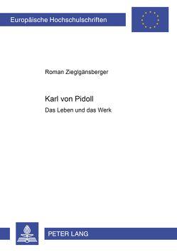 Karl von Pidoll von Zieglgänsberger,  Roman