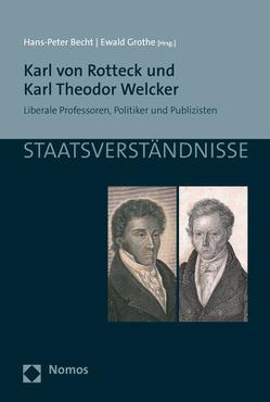 Karl von Rotteck und Karl Theodor Welcker von Becht,  Hans-Peter, Grothe,  Ewald