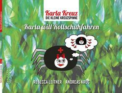 Karla Kreuz – Karla will Rollschuhfahren von Krug,  Andreas, Leitner,  Rebecca