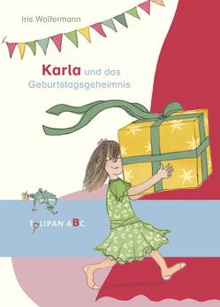 Karla und das Geburtstagsgeheimnis von Wolfermann,  Iris