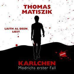 Karlchen von Al-Deen,  Laith, Matiszik,  Thomas