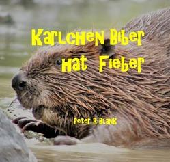 Karlchen Biber hat Fieber von Blank,  Peter R., Lohr,  Carsten, Mayer,  PIa