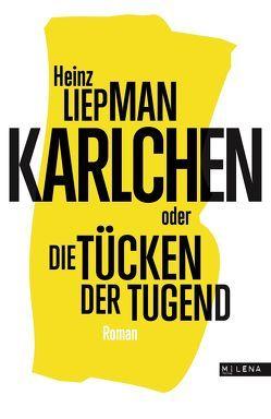 Karlchen oder Die Tücken der Tugend von Liepman,  Heinz