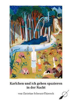 Karlchen und ich gehen spazieren in der Nacht (illustriert)