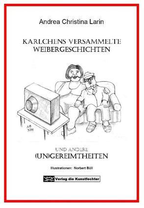 Karlchens versammelte Weibergeschichten von Böll,  Norbert, Larin,  Andrea Christina
