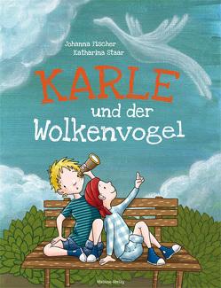 Karle und der Wolkenvogel von Fischer,  Johanna, Staar,  Katharina