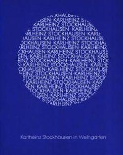 Karlheinz Stockhausen in Weingarten von Hartmann,  Daniel, Kruse,  Norbert, Leser,  Rupert, Rudolf,  Hans U, Schreiner,  Daniel