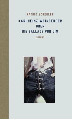 Karlheinz Weinberger oder Die Ballade von Jim von Schedler,  Patrik, Weinberger,  Karlheinz