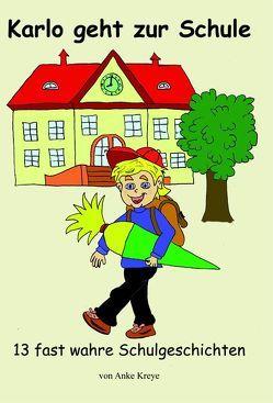 Karlo geht zur Schule von Kreye,  Anke