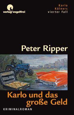 Karlo und das grosse Geld von Ripper,  Peter