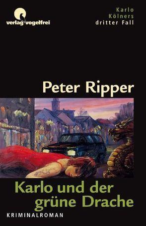 Karlo und der grüne Drache von Ripper,  Peter