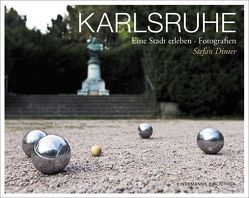 Karlsruhe. Eine Stadt erleben von Dinter,  Stefan