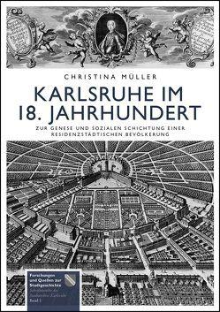 Karlsruhe im 18. Jahrhundert von Müller,  Christina