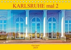Karlsruhe mal 2 (Tischkalender 2019 DIN A5 quer) von Eppele,  Klaus