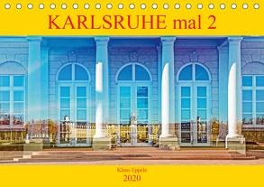 Karlsruhe mal 2 (Tischkalender 2020 DIN A5 quer) von Eppele,  Klaus