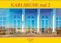 Karlsruhe mal 2 (Wandkalender 2019 DIN A2 quer) von Eppele,  Klaus