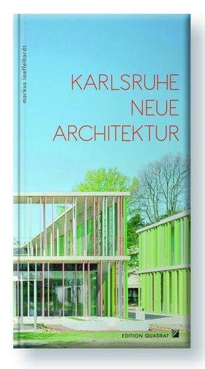 Karlsruhe Neue Architektur von Löffelhardt,  Markus