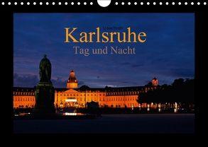Karlsruhe Tag und Nacht (Wandkalender 2018 DIN A4 quer) von boeTtchEr,  U