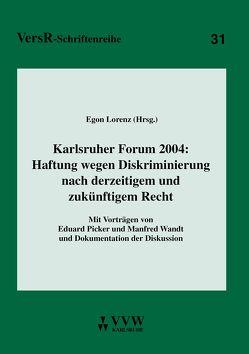 Karlsruher Forum 2004: Haftung wegen Diskriminierung nach derzeitigem und zukünftigem Recht